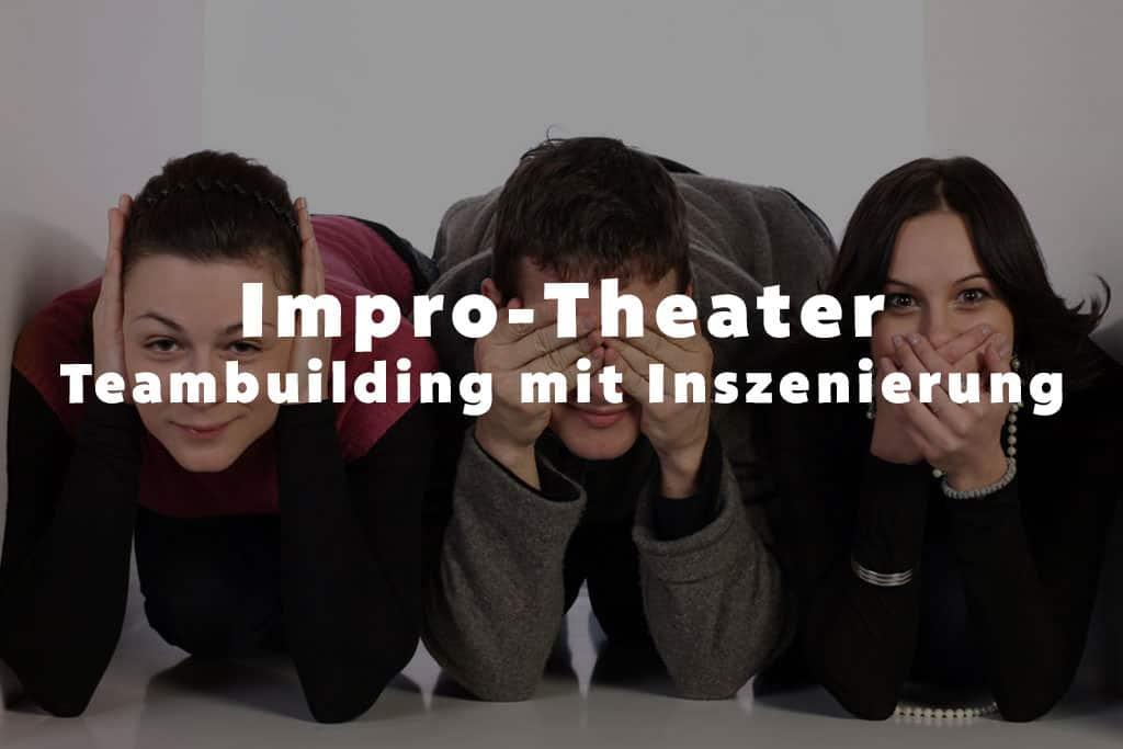 Improvisationstheater als Teambuilding mit Inszenierung b-ceed: events!