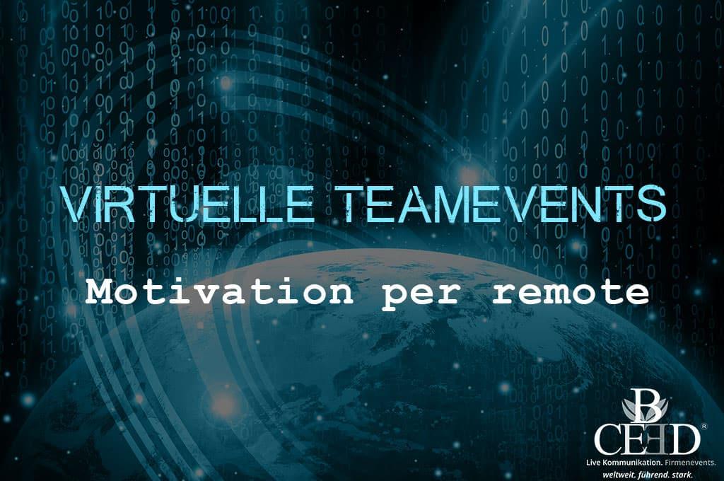 Virtuelle Teamevents, Remote Events zu Corona - bceed eventagentur