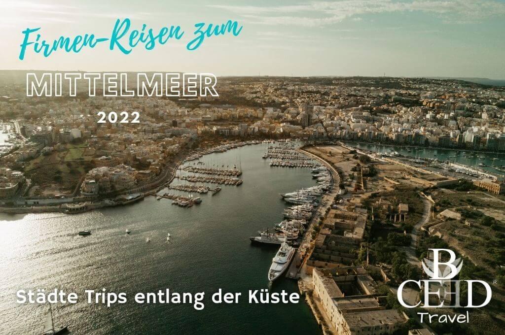 Firmen-Reisen 2022 - Mittelmeer Region